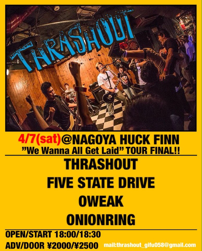 "THRASHOUT ""We Wanna All Get Laid"" TOUR FINAL!!"