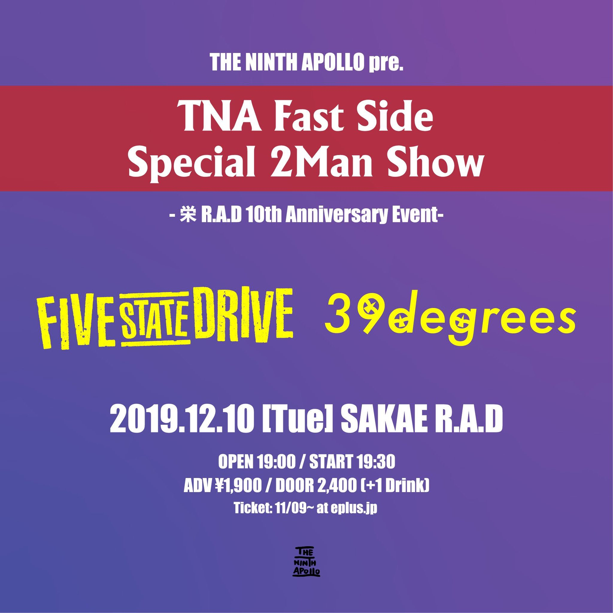 "THE NINTH APOLLO pre. ""TNA Fast Side Special 2Man Show"" -栄R.A.D 10th Anniversary Event-"